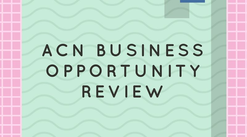 ACN Business Opportunity Review, Home Business Today